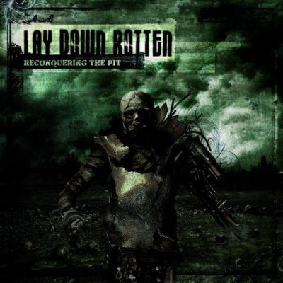 Lay Down Rotten - Reconquering The Pit (2007)