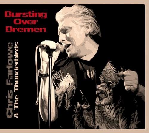 Chris Farlowe & The Thunderbirds - Bursting Over Bremen Live 1985