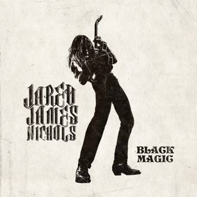 Jared James Nichols - Black Magic (Limited Edition, 2017) - Vinyl