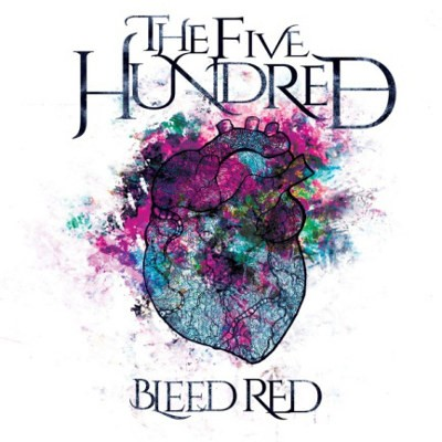 Five Hundred - Bleed Red (2018)
