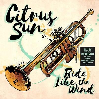 Citrus Sun - Ride Like The Wind (2018)