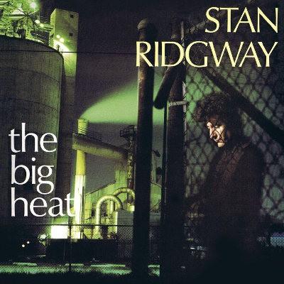 Stan Ridgway - Big Heat (Reedice 2018)