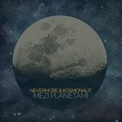 Nevermore & Kosmonaut - Mezi planetami  (2014)