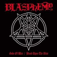 BLASPHEMY - Gods Of War / Blood Upon The Altar