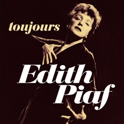 Edith Piaf - Toujours - Best Of Édith Piaf (2018)