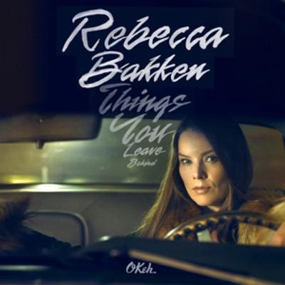 Rebekka Bakken - Things You Leave Behind (2018)