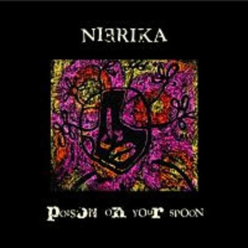 Nierika - Poison On Your Spoon