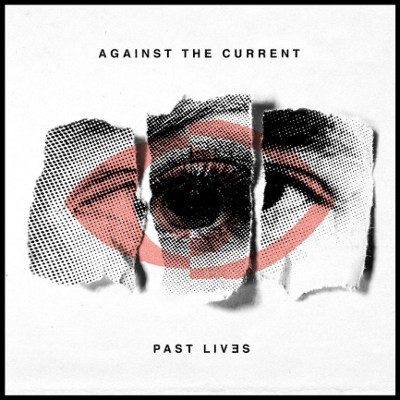 Against The Current - Past Lives (2018)