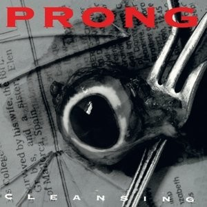 Prong - Cleansing/Remaster 2014