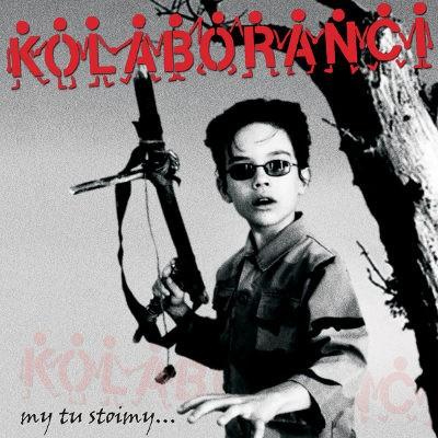 Kolaboranci - My Tu Stoimy (2018)