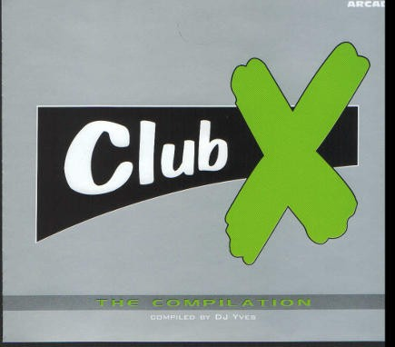 Various Artists - Club X - The Compilation ( DJ Yves)
