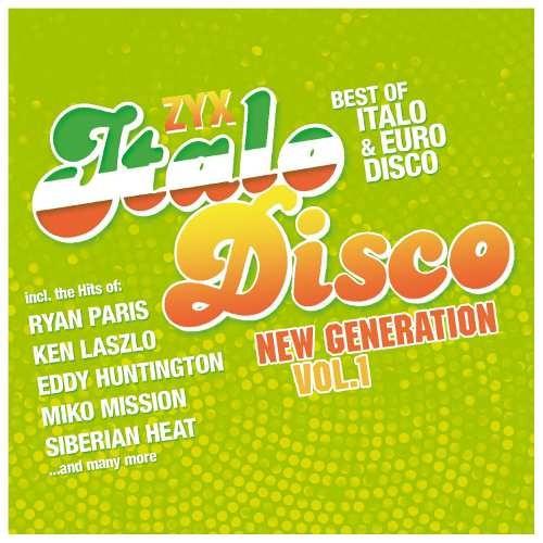 Various Artists - ZYX Italo Disco New Generation Vol. 1