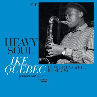 Ike Quebec - Heavy Soul / It Might As Well Be Spring (Edice 2018) - Vinyl