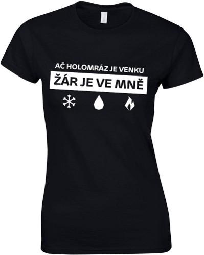 Slza - Tričko dámské černé - Žár je ve mně (S)
