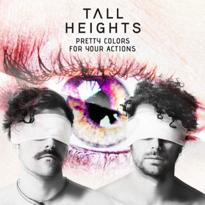 Tall Heights - Pretty Colors For Your Actions (2018)