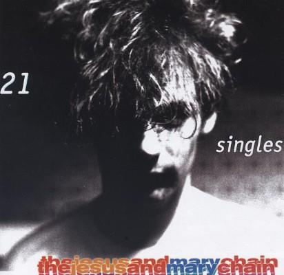 Jesus & Mary Chain - 21 Singles (2002)