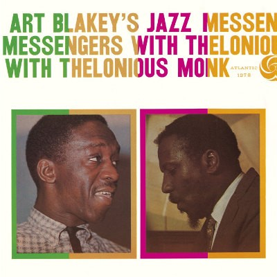 Art Blakey's Jazz Messengers With Thelonious Monk - Art Blakey's Jazz Messengers With Thelonious Monk (Reedice 2014)