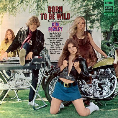 Kim Fowley - Born To Be Wild (Limited Mini-LP Gatefold Replica, Edice 2018)