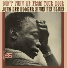 John Lee Hooker - Don't Turn Me From Your Door