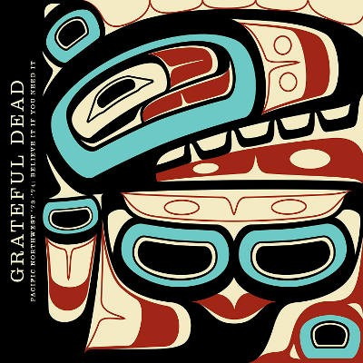 Grateful Dead - Pacific Northwest '73-'74: Believe It If You Need It (3CD, 2018)
