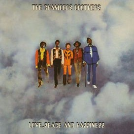 Chambers Brothers - Love, Peace & Happiness (2016)