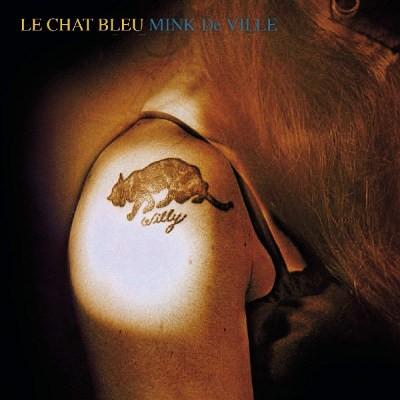 Mink DeVille - Le Chat Bleu (Remaster 2018)