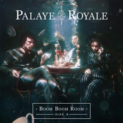 Palaye Royale - Boom Boom Room (Side B) /2018