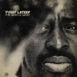 Yusef Lateef - Gentle Giant