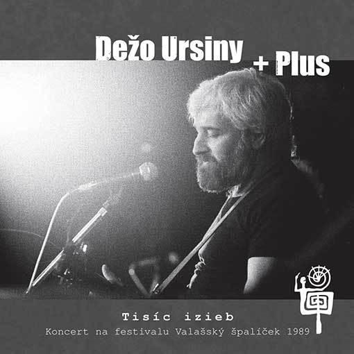 Dežo Ursiny + Plus - Tisíc izieb (2014)