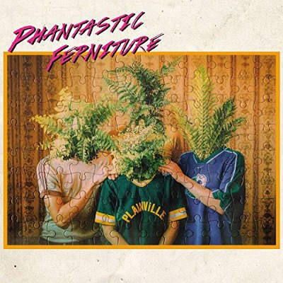 Phantastic Ferniture - Phantastic Ferniture (2018) - Vinyl
