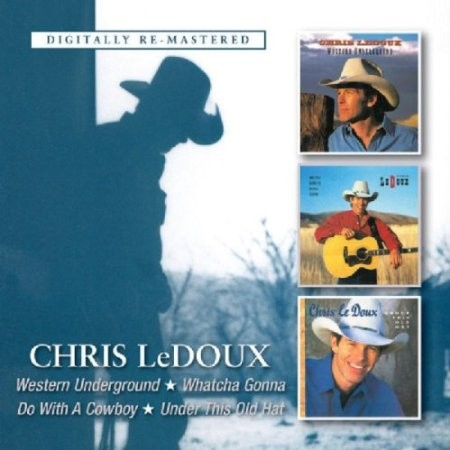 Chris Ledoux - Western Underground / Whatcha Gonna Do With a Cowboy ..GONNA.../UNDER THIS OLD