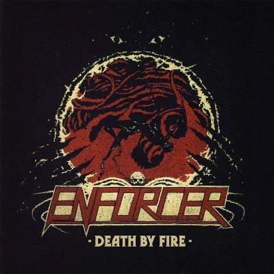Enforcer - Death By Fire (Edice 2015)