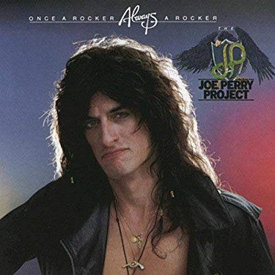 Joe Perry Project - Once A Rocker, Always A Rocker (Reedice 2018)