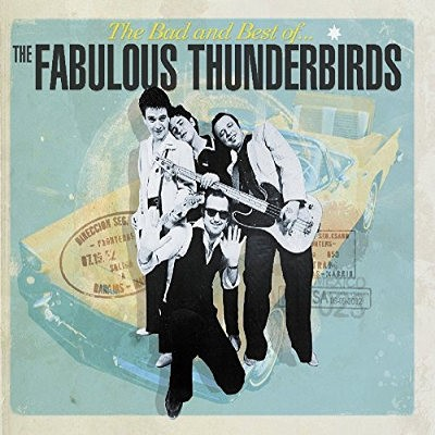 Fabulous Thunderbirds - Bad And Best Of The Fabulous Thunderbirds (Edice 2016) - 180 gr. Vinyl