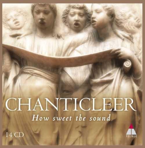 Chanticleer - How Sweet The Sound KLASIKA