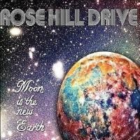 ROSE HILL DRIVE - Moon Is The New Earth