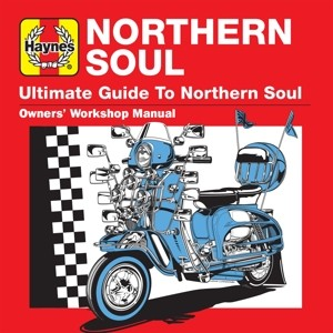 Various Artists - Haynes Ultimate Guide To Northern Soul (2018)