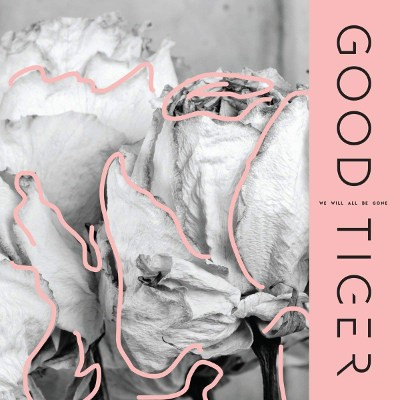 Good Tiger - We Will All Be Gone (2018) - Vinyl