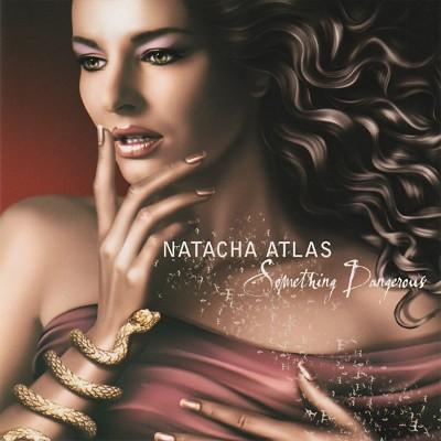 Natacha Atlas - Something Dangerous (2003)