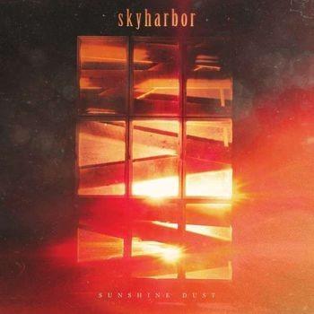 Skyharbor - Sunshine Dust (2018)