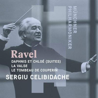 Maurice Ravel / Sergiu Celibidache - Dafnis a Chloé / Valčík / Náhrobek Couperinův (2018)