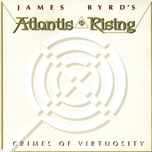 James Byrd's Atlantis Rising* - Crimes Of Virtuosity