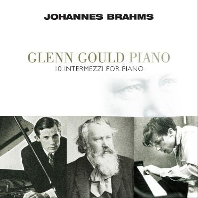 Johannes Brahms / Glenn Gould - 10 Intermezzi For Piano (Edice 2016) - Vinyl
