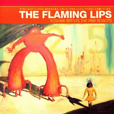 Flaming Lips - Yoshimi Battles The Pink Robots (2002)