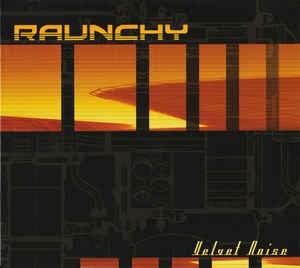 Raunchy - Velvet Noise Digipack,Remaster