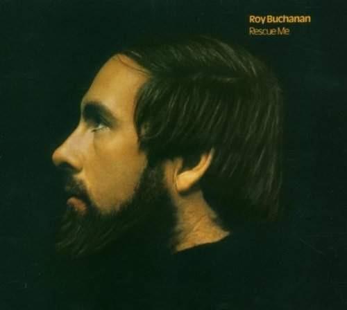 Roy Buchanan - Rescue Me (Edice 2005)