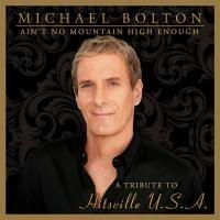 Michael Bolton - Aint No Mountain High Enough A Tribute To Hitsville U.S.A (Ltd.)