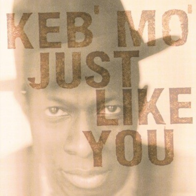 Keb' Mo' - Just Like You - 180 gr. Vinyl