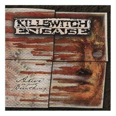 Killswitch Engage - Alive Or Just Breathing (Edice 2011)
