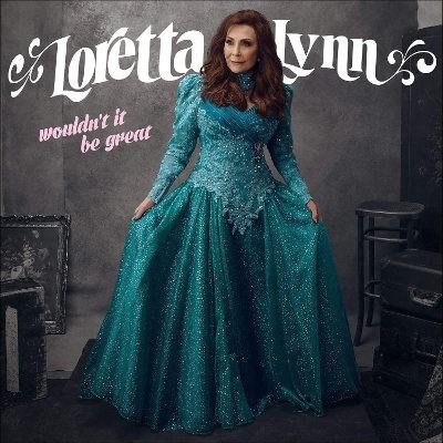 Loretta Lynn - Wouldn't It Be Great (2018) - Vinyl